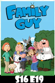 Family Guy Season 16 Episode 19