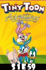 Tiny Toon Adventures Season 1 Episode 59