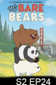 We Bare Bears Season 2 Episode 24