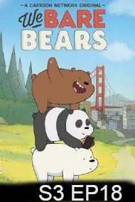 We Bare Bears Season 3 Episode 18
